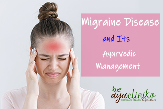 Migraine Disease and Its Ayurvedic Management