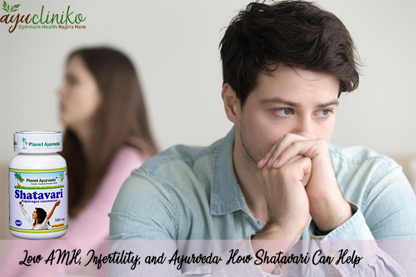 Low AMH, Infertility, And Ayurveda- How Shatavari Can Help?